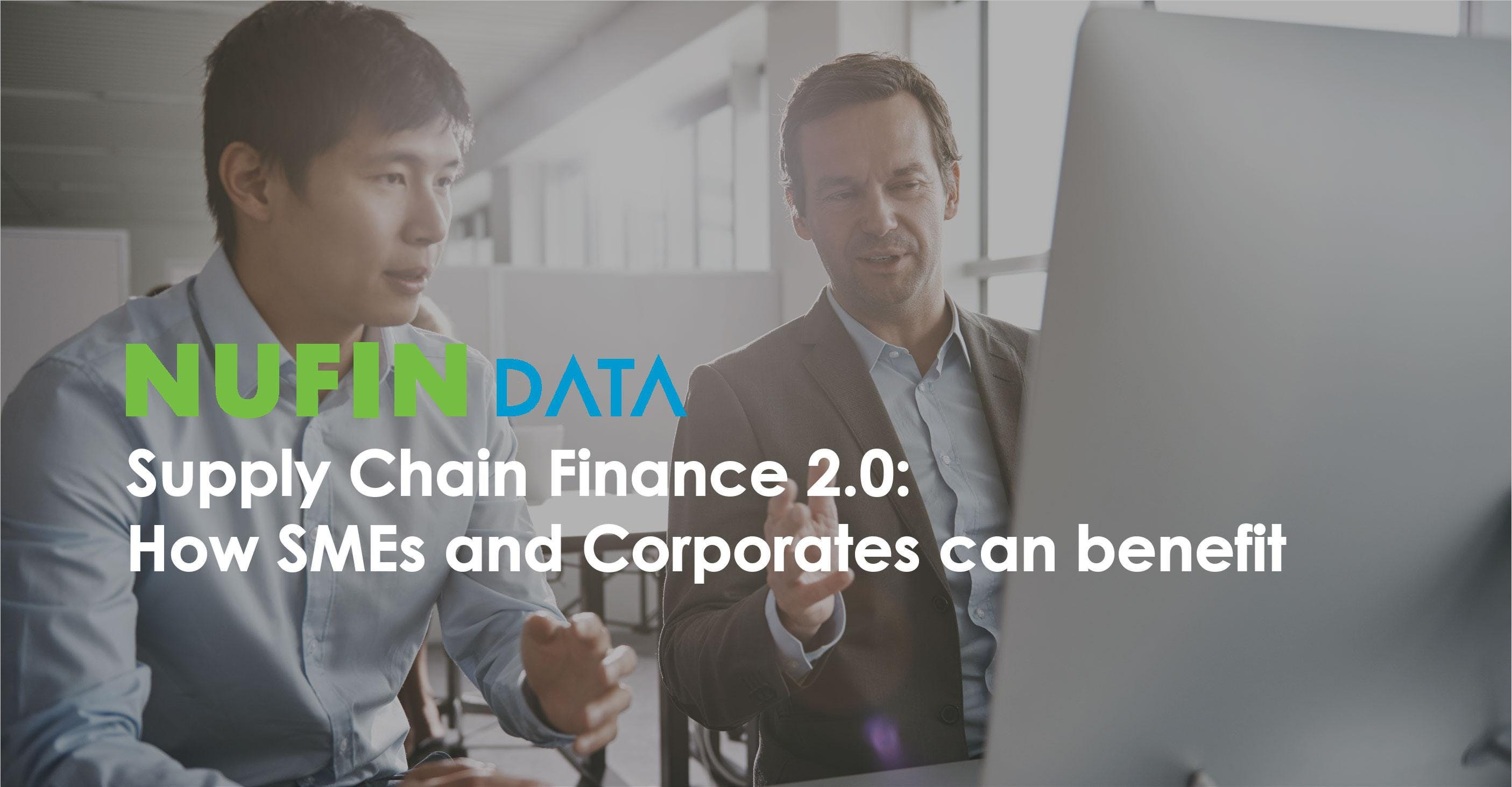 Supply Chain Finance 2.0 How SMEs and Corporates can benefit