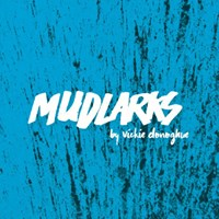 Auditions for Mudlarks  Vickie Donoghue  bidding for Pilch