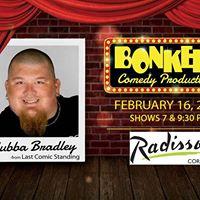 Bubba Bradley at Bonkerz Comedy Club - Corning