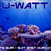 U-Watt at Reefs 31.03.2018