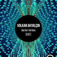 Volkan Akyaln (DJ SET)