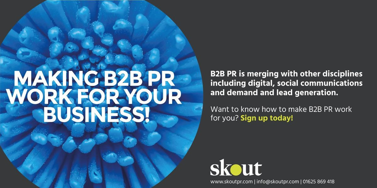 Making B2B PR work for your business