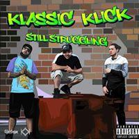 Klassic Klick Still Struggling Tour