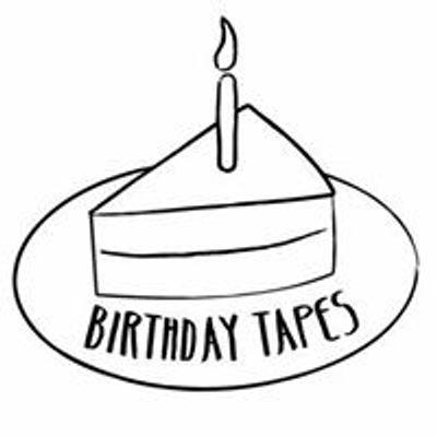 Birthday Tapes