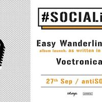 SOCIALive Ft. Easy Wanderlings (Album Launch) &amp Voctronica