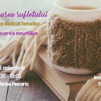 Vindecarea sufletului - Workshop dedicat femeilor