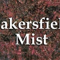 Bakersfield Mist and Jackson Pollock Art Competition