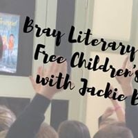Bray Literary Festival - Free Childrens Event with Jackie Burke