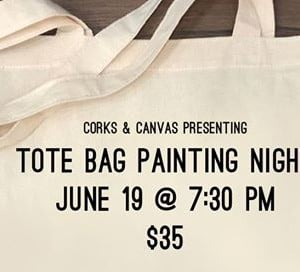 Corks &amp Canvas - Tote Bag Painting Night