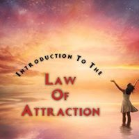 Introduction To The Law Of Attraction