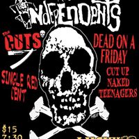 The Independents The Cuts Dead on a Friday &amp More