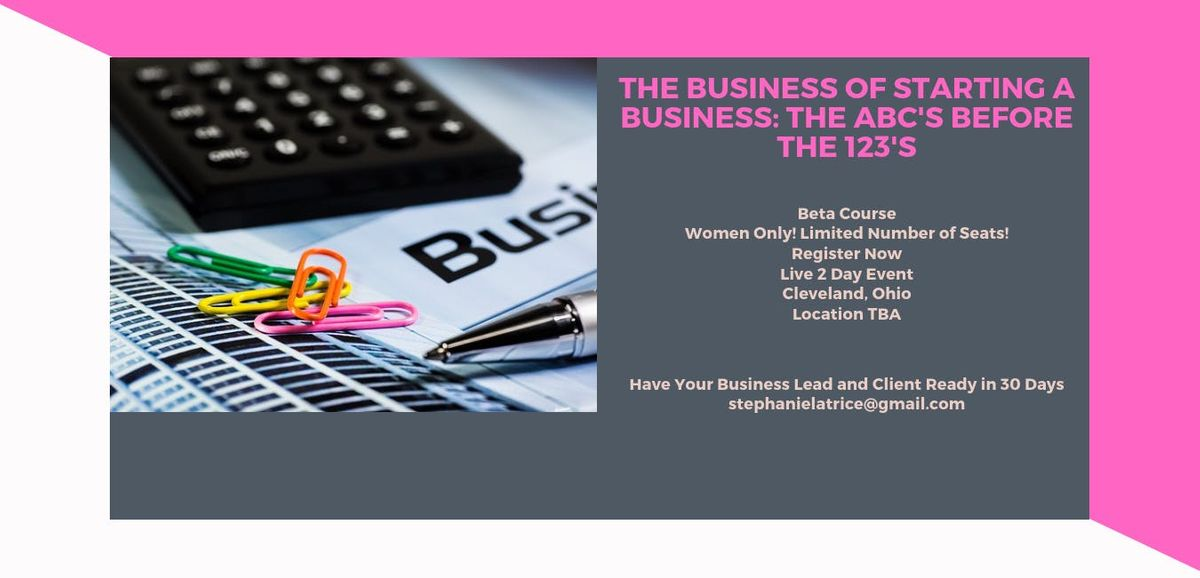 (A 2 Day Course)The ABCS Before The 123S of Starting a Business