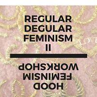 Regular Degular Feminism II