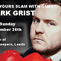 OFF YOURS Slam with guest - MARK GRIST