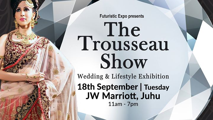 The Trousseau Show - Wedding & Lifestyle Exhibition