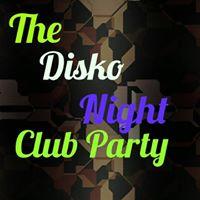 The Disko Night Club Party...