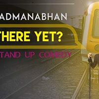 Are we there yet - An hour of Stand Up by Sriraam Padmanabhan
