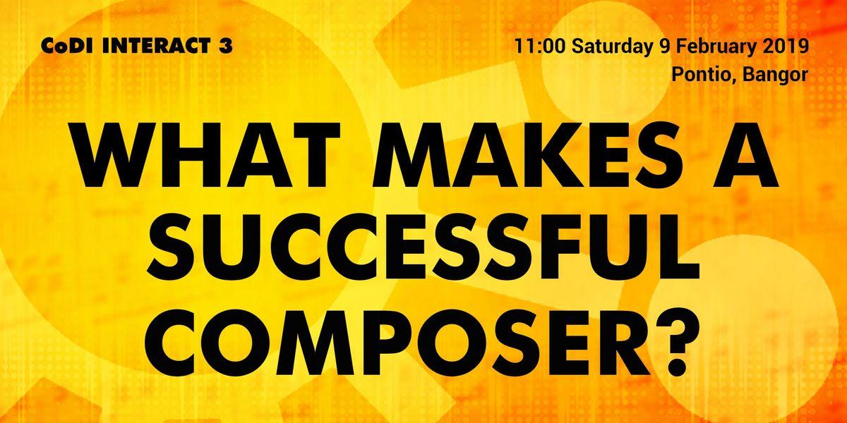 CoDI INTERACT 3 - What makes a successful composer