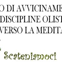 Avvicinamento alle discipline olistiche con la meditazione.