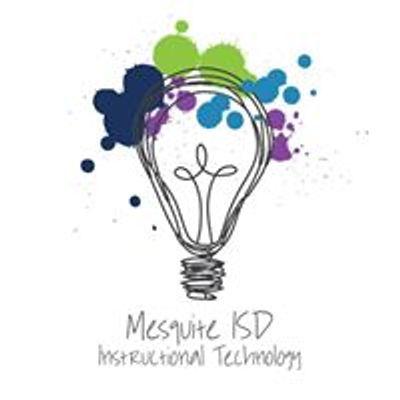 Mesquite ISD Instructional Technology