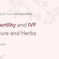 Supporting Infertility and IVF with Acupuncture and Herbs