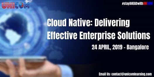 Cloud Native Delivering Effective Enterprise Solutions