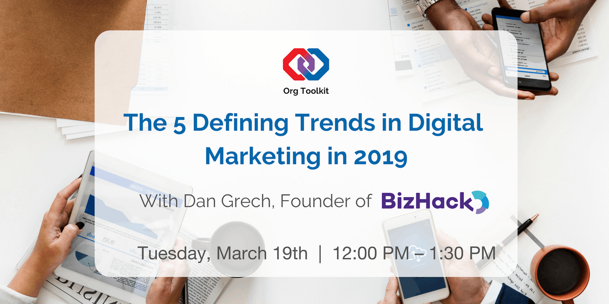 Org Toolkit The 5 Defining Trends in Digital Marketing in 2019