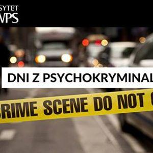 Dni z psychokryminalistyk na Uniwersytecie SWPS
