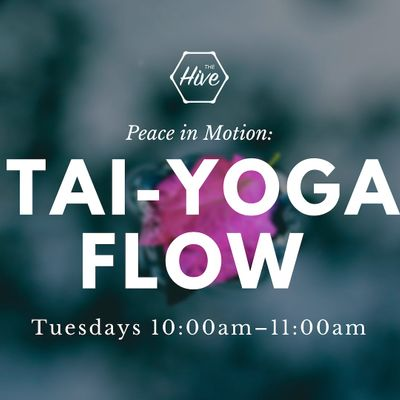 Peace in Motion A TAI-YOGA FLOW