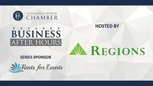 Business After Hours - Hosted by Regions Bank at