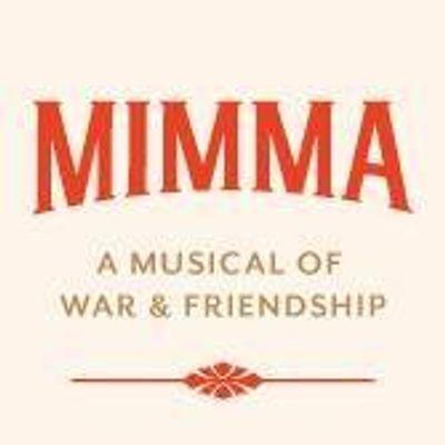 Mimma - A Musical of War & Friendship
