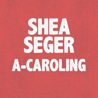 Shea Seger A-Caroling