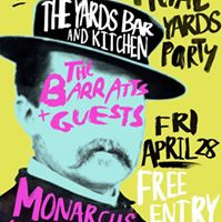 The Barratts plus guests Monarchs   The Yards Bar