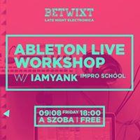 Ableton Live Workshop w iamyank  a SZOBA