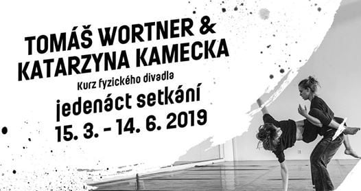 Tom Wortner & Katarzyna Kamecka Kurz fyzickho divadla