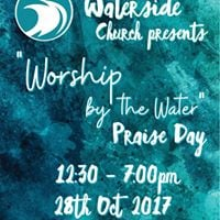 Waterside Church - Worship by the Water Praise Day