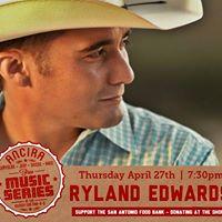 The Ancira Free Music Series Presents Ryland Edwards