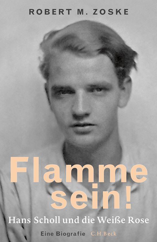 Flamme sein Hans Scholl und die Weie Rose
