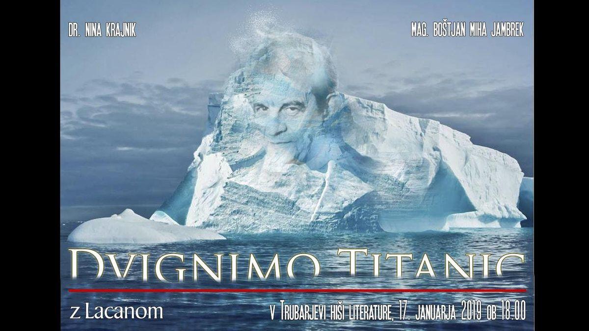 Dvignimo Titanic z Lacanom