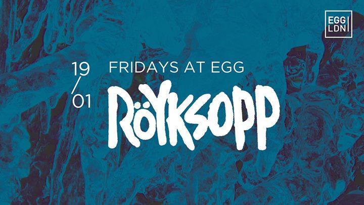 Bedroom House records at Club egg w Ryksopp