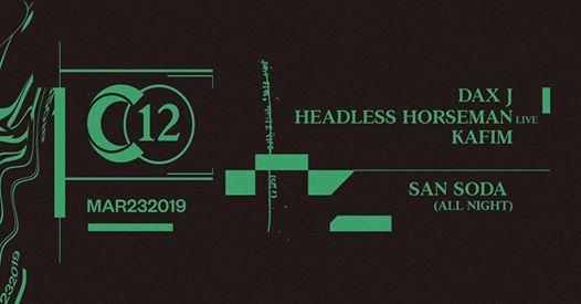 C12  Dax J  Headless Horseman live  San Soda (all night long)