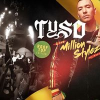 TYSO - Million Stylez live  Sa. 19.08  VIEW