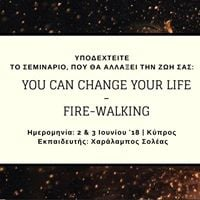 You Can Change Your Life  Fire-Walking