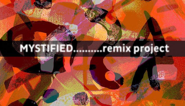 MYSTIFIED remix project