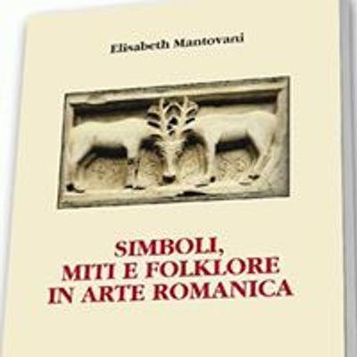 Elisabeth Mantovani - Simboli, Miti e Folklore in Arte Romanica
