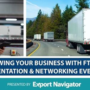 Grow your business with Foreign Trade Agreements (FTAs)