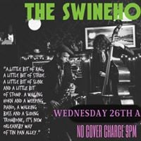 Wed 26th April The Swinehounds Downstairs No Cover Charge 9pm