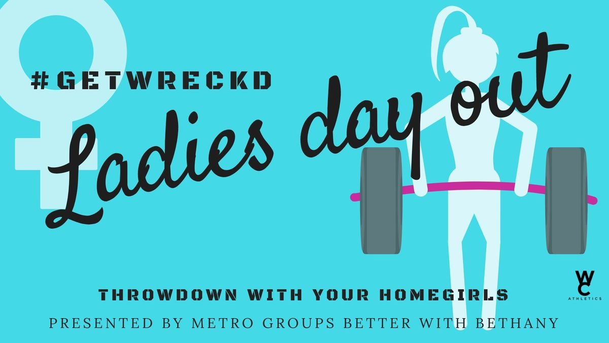 Get Wrecked - Ladies Day Out
