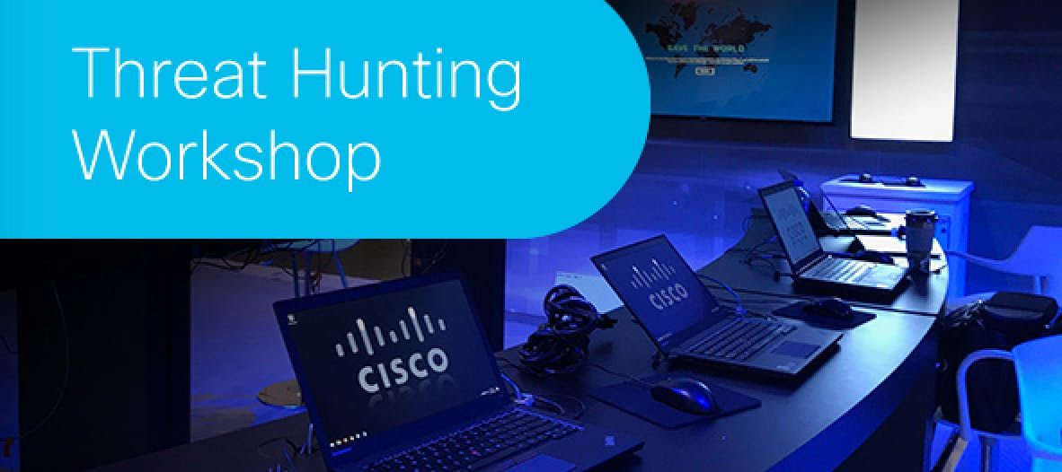 Threat Hunting Workshop Sponsored by Cisco Advanced Threat Solutions Team - Irvine