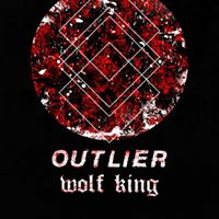 OCML Presents  Outlier Wolf King Frontside &amp Rapture